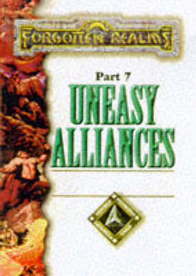 Uneasy Alliances - Forgotten Realms S. No 7 (Paperback)