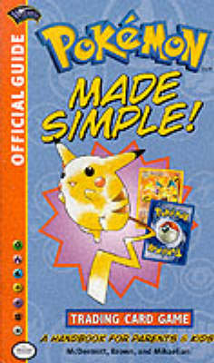 Pokemon Made Simple!: Trading Card Game - A Handbook for Parents and Kids (Paperback)