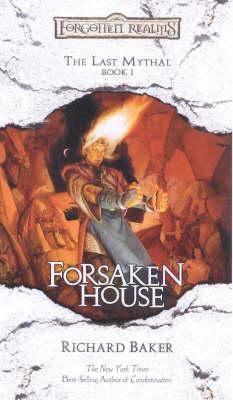 Forsaken House - Last Mythal S. v. 1 (Paperback)