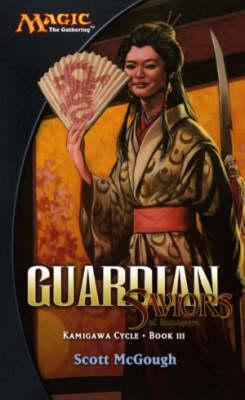 Guardian: Saviors of Kamigawa - Kamigawa Cycle S. Bk. 3 (Paperback)
