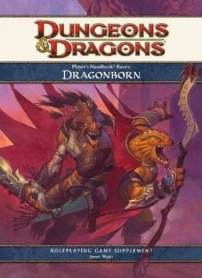 Player's Handbook Races: Supplement: Dragonborn - Dungeons & Dragons (Paperback)