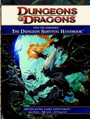 Into the Unknown: The Dungeon Survival Handbook (Dungeons & Dragons) (Hardback)