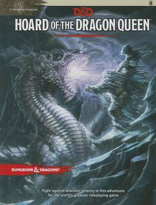 Tyranny of Dragons: Hoard of the Dragon Queen Adventure (D&D Adventure) (Hardback)