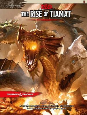 Dungeons & Dragons: Tyranny of Dragons the Rise of Tiamat (D&D Adventure) (Hardback)