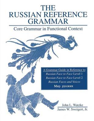 Russian Reference Grammar: Core Grammar in Functional Cont. (Paperback)
