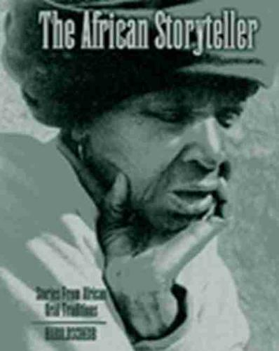 The African Storyteller: Stories From African Oral Traditions (Paperback)