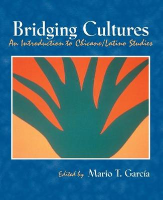 Bridging Cultures: An Introduction to Chicano/Latino Studies (Book)