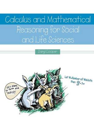 Calculus and Mathematical Reasoning for Social and Life Sciences (Paperback)