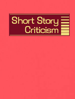 Short Story Criticism: Excerpts from Criticism of the Works of Short Fiction Writers - Short Story Criticism 044 (Hardback)