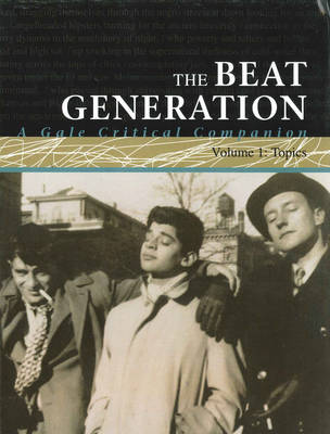 The Beat Generation: A Gale Critical Companion - Gale Critical Companion Collection (Hardback)
