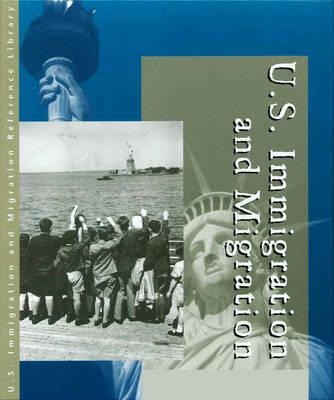 Us Immigration and Migration: Almanac (Hardback)