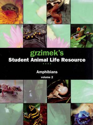 Amphibians - Grzimek's Student Animal Life Resource S. (Hardback)