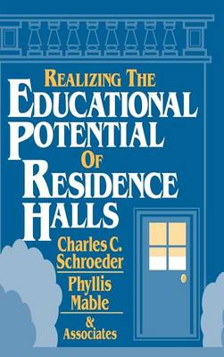 Realizing the Educational Potential of Residence Halls (Hardback)