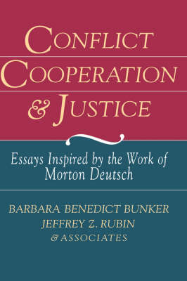 Conflict, Cooperation, and Justice: Essays Inspired by the Work of Morton Deutsch (Hardback)