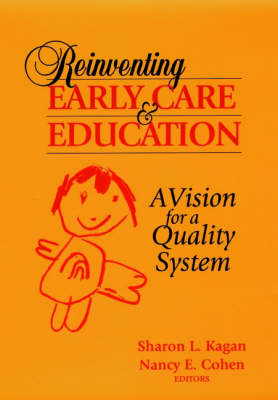 Reinventing Early Care and Education: A Vision for a Quality System (Hardback)