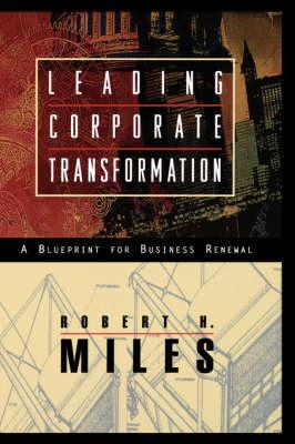 Leading Corporate Transformation: A Blueprint for Business Renewal - J-B US non-Franchise Leadership (Hardback)