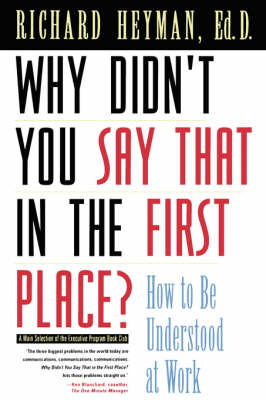 Why Didn't You Say That in the First Place?: How to Be Understood at Work (Paperback)