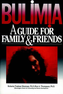 Bulimia: A Guide for Family and Friends (Paperback)