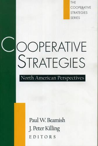 Cooperative Strategies: North American Perspectives - Cooperative Strategies 1 (Paperback)