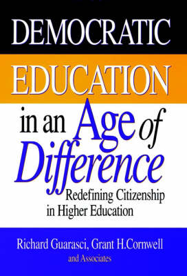 Democratic Education in an Age of Difference: Redefining Citizenship in Higher Education (Hardback)