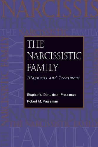 The Narcissistic Family: Diagnosis and Treatment (Paperback)