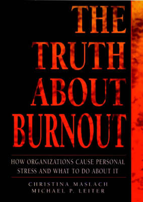 The Truth about Burnout (Hardback)