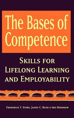 The Bases of Competence: Skills for Lifelong Learning and Employability (Hardback)