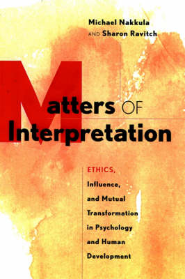 Matters of Interpretation: Reciprocal Transformation in Therapeutic and Developmental Relationships with Youth (Hardback)
