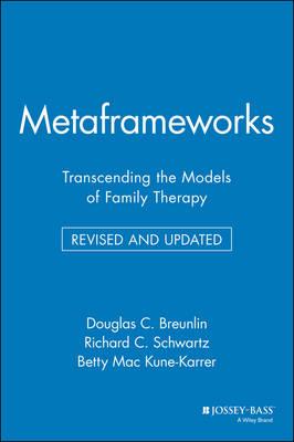 Metaframeworks: Transcending the Models of Family Therapy (Paperback)