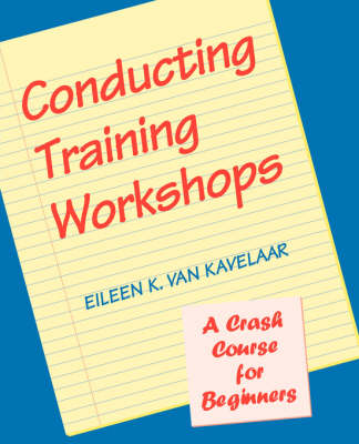 Conducting Training Workshops: A Crash Course for Beginners (Paperback)