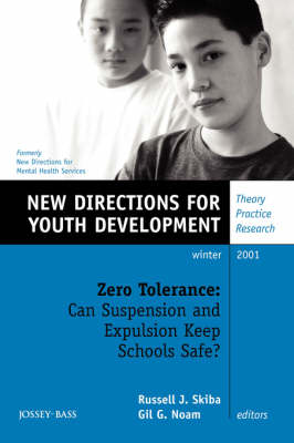Zero Tolerance: Can Suspension and Expulsion Keep Schools Safe?: New Directions for Youth Development, Number 92 - J-B MHS Single Issue Mental Health Services (Paperback)