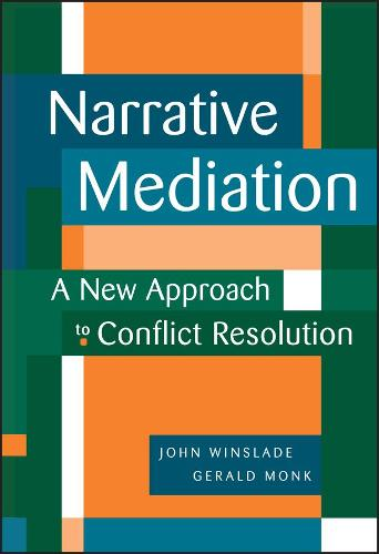 Narrative Mediation: A New Approach to Conflict Resolution (Hardback)