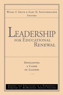 Leadership for Educational Renewal: Developing a Cadre of Leaders (Paperback)
