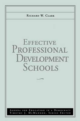 Effective Professional Development Schools: Effective Professional Development Schools (Agenda  for Education in a Democracy V3 (Paperback)