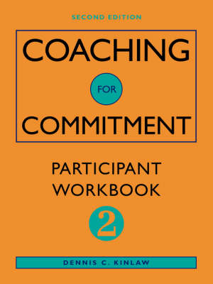 Coaching for Commitment: Coaching for Commitment Participant Workbook 2 to 2r.e. (Paperback)