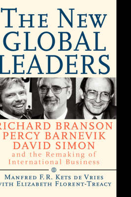 The New Global Leaders: Richard Branson, Percy Barnevik, David Simon and the Remaking of International Business - J-B US non-Franchise Leadership (Hardback)