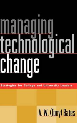 Managing Technological Change: Strategies for College and University Leaders (Hardback)