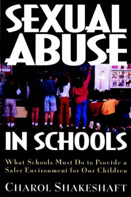 Sexual Abuse in Schools: What We Must Do to Provide a Safer Environment for Our Children (Hardback)