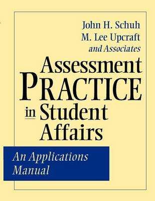Assessment Practice in Student Affairs: An Applications Manual (Paperback)