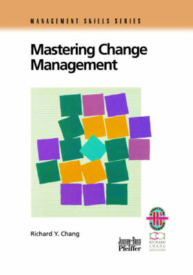Mastering Change Management: A Practical Guide to Turning Obstacles into Opportunities (Paperback)