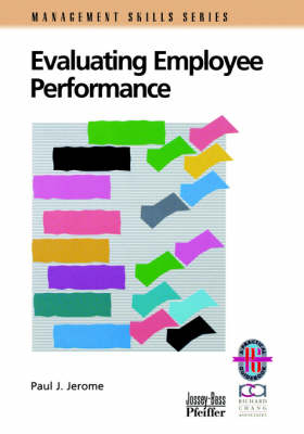 Evaluating Employee Performance: A Practical Guide to Assessing Performance (Paperback)