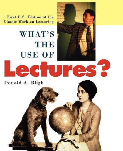 What's the Use of Lectures?: First U.S. Edition of the Classic Work on Lecturing (Paperback)