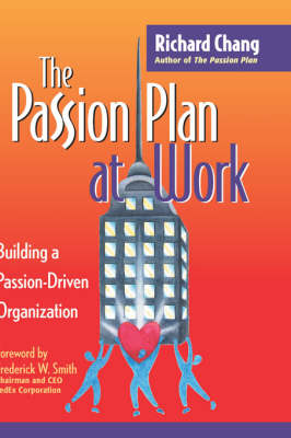 The Passion Plan at Work: Building a Passion-Driven Organization (Hardback)