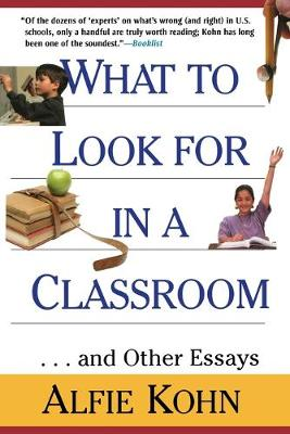 What to Look for in a Classroom: ...and Other Essays (Paperback)