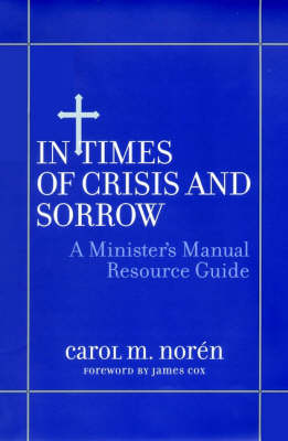 In Times of Crisis and Sorrow: A Minister's Manual Resource Guide (Paperback)