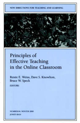 Principles of Effective Teaching in the Online Classroom - New Directions for Teaching & Learning S. No. 84 (Paperback)