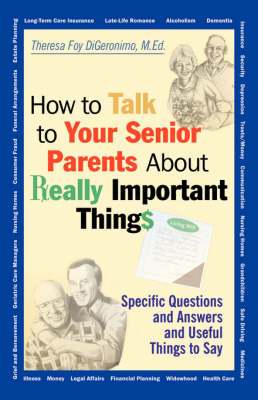 How to Talk to Your Senior Parents About Really Important Things (Paperback)