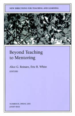 Beyond Teaching to Mentoring: New Directions for Teaching and Learning, Number 85 - J-B TL Single Issue Teaching and Learning (Paperback)
