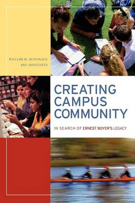 Creating Campus Community: In Search of Ernest Boyer's Legacy (Paperback)