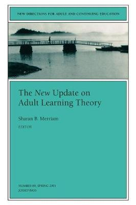 The New Update on Adult Learning Theory: New Directions for Adult and Continuing Education, Number 89 - J-B ACE Single Issue Adult & Continuing Education (Paperback)